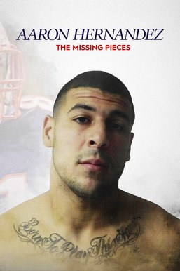 The Missing Pieces: Aaron Hernandez