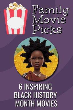 6 Inspiring Black History Month Movies