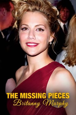 The Missing Pieces: Britanny Murphy