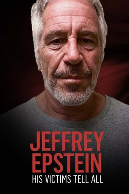 Jeffrey Epstein: His Victims Tell All
