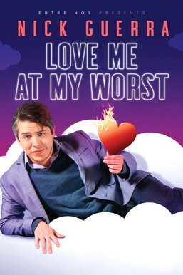 Entre Nos Presents: Nick Guerra: Love Me at My Worst