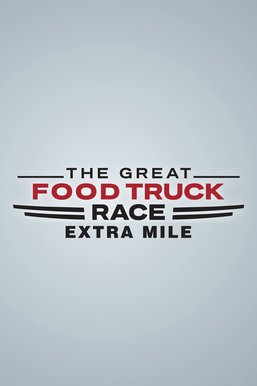 The Great Food Truck Race: Extra Mile