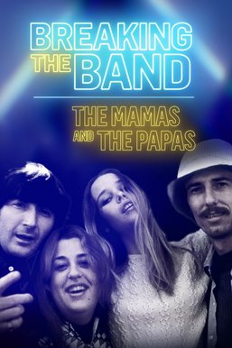 The Mamas & The Papas: Breaking the Band