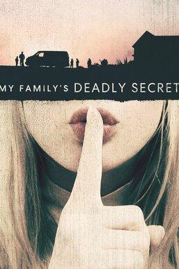 My Family's Deadly Secret