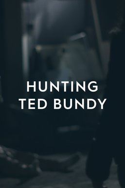 Hunting Ted Bundy