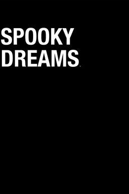 Spooky Dreams