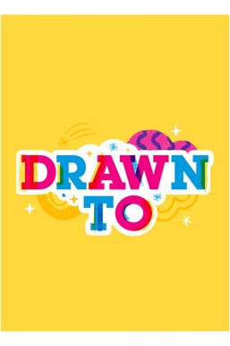 Drawn To