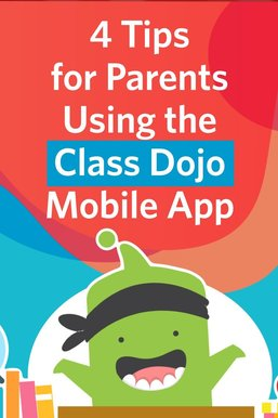 4 Tips for Parents Using the ClassDojo Mobile App