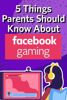 5 Things Parents Should Know About Facebook Gaming