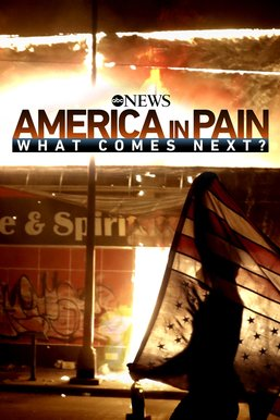 America in Pain: What Comes Next? (An ABC News Special)