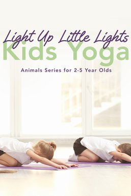 Light Up Little Lights Kids Yoga: Animals Series For 2-5 Year Olds