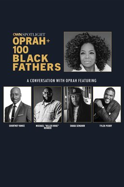 OWN Spotlight: Oprah and 100 Black Fathers