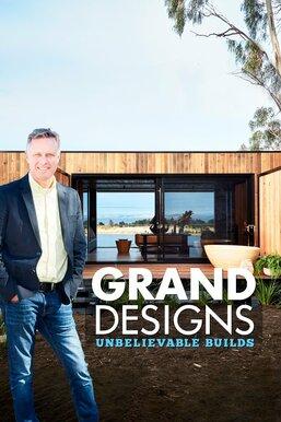 Grand Designs: Unbelievable Builds