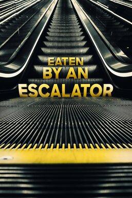 Eaten by an Escalator