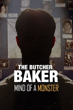 The Butcher Baker: Mind of a Monster