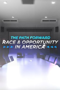 The Path Forward: Race and Opportunity in America