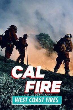 Cal Fire: West Coast Fires
