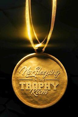 No Sleeping in the Trophy Room