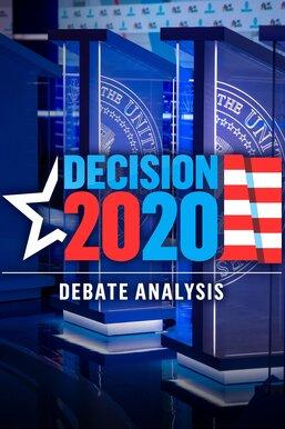 Debate Analysis: Decision 2020