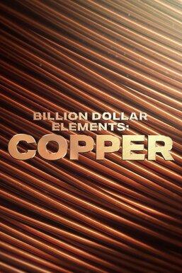 Billion-Dollar Elements: Copper