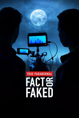 True Paranormal: Fact or Faked