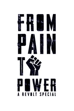 From Pain to Power: A REVOLT Special