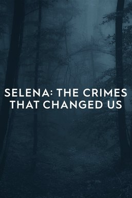 Selena: The Crimes That Changed Us