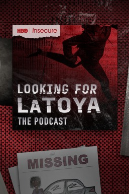 Looking for LaToya: The Podcast