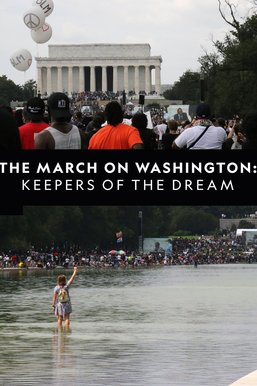 The March on Washington: Keepers of the Dream