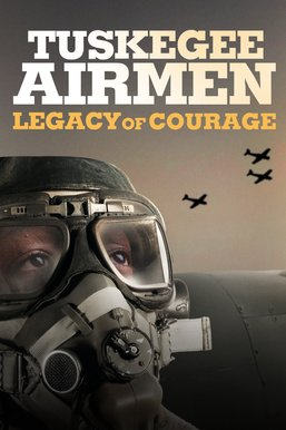 Tuskegee Airmen: Legacy of Courage