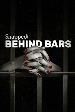 Snapped: Behind Bars