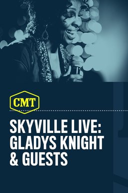 Skyville Live: Gladys Knight & Guests