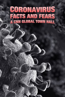 Coronavirus: Facts and Fears: A CNN Global Town Hall