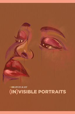 OWN Spotlight: (In)Visible Portraits