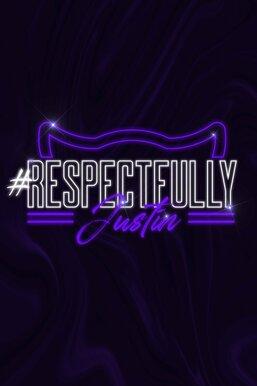 #Respectfully Justin
