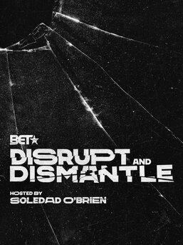 Disrupt & Dismantle