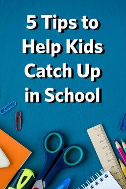 5 Tips to Help Kids Catch Up in School