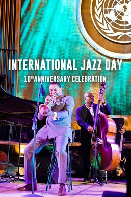 International Jazz Day 10th Anniversary Celebration