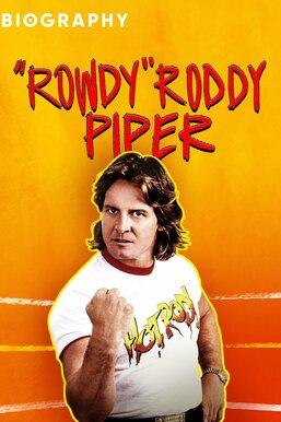 "Biography: ""Rowdy"" Roddy Piper"