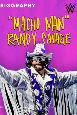 "Biography: ""Macho Man"" Randy Savage"