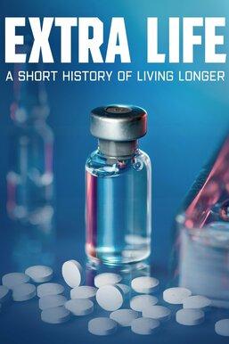 Extra Life: A Short History of Living Longer