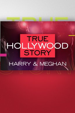 Harry & Meghan: E! True Hollywood Story