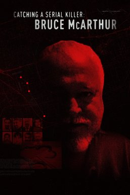 Catching a Serial Killer: Bruce McArthur