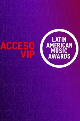 Latin American Music Awards: Acceso VIP
