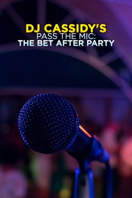 DJ Cassidy's Pass the Mic: The BET After Party