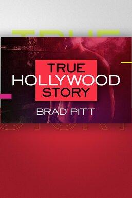 Brad Pitt: E! True Hollywood Story