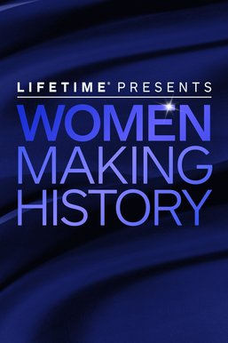 Lifetime Presents Women Making History