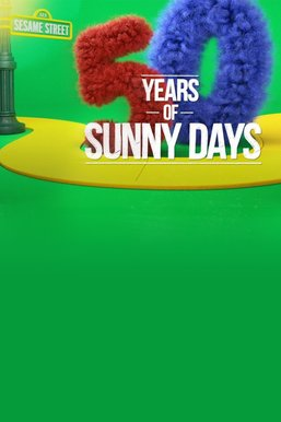 Sesame Street: 50 Years of Sunny Days