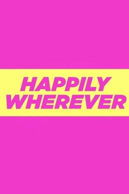 Happily Wherever