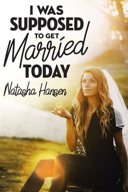 Natasha Hansen: I Was Supposed to Get Married Today